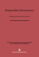 Cover: Responsible Bureaucracy: A Study of the Swiss Civil Service