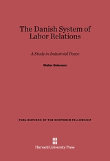 Cover: The Danish System of Labor Relations: A Study in Industrial Peace
