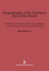 Cover: Biogeography of the Southern End of the World: Distribution and History of Far-Southern Life and Land, With an Assessment of Continental Drift