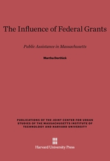 Cover: The Influence of Federal Grants: Public Assistance in Massachusetts
