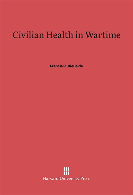Cover: Civilian Health in Wartime, from Harvard University Press