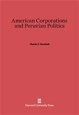 Cover: American Corporations and Peruvian Politics