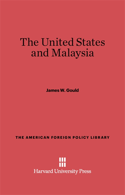 Cover: The United States and Malaysia, from Harvard University Press