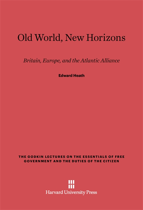 Cover: Old World, New Horizons: Britain, Europe, and the Atlantic Alliance, from Harvard University Press