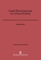 Cover: Land Planning Law in a Free Society: A Study in the British Town and Country Planning Act