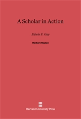 Cover: A Scholar in Action: Edwin F. Gay