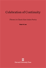 Cover: Celebration of Continuity: Themes in Classic East Asian Poetry