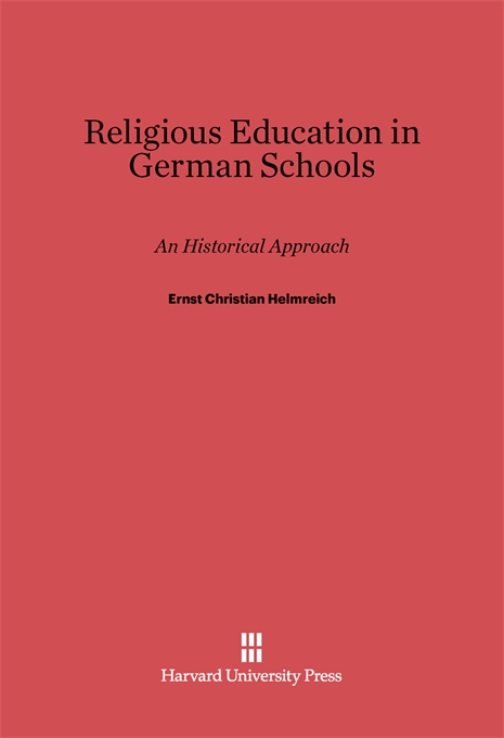 Cover: Religious Education in German Schools: An Historical Approach, from Harvard University Press