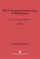 Cover: The Communist Controversy in Washington: From the New Deal to McCarthy