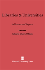 Cover: Libraries and Universities: Addresses and Reports