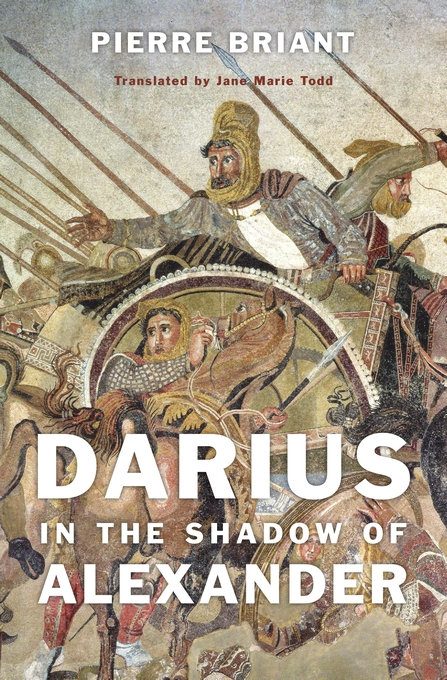 Cover: Darius in the Shadow of Alexander, from Harvard University Press