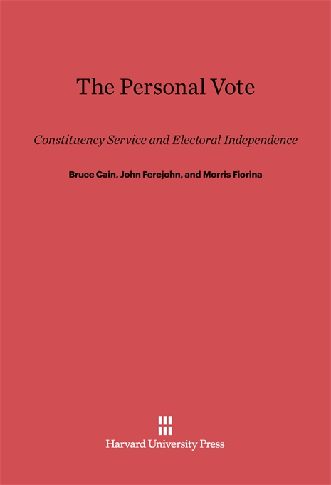 Cover: The Personal Vote: Constituency Service and Electoral Independence, from Harvard University Press