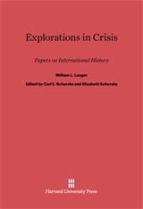 Cover: Explorations in Crisis: Papers on International History