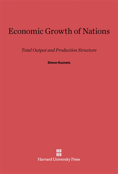 Cover: Economic Growth of Nations: Total Output and Production Structure, from Harvard University Press