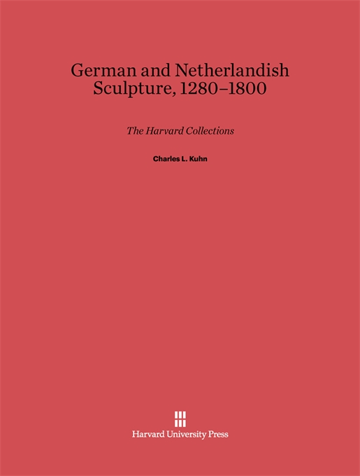 Cover: German and Netherlandish Sculpture, 1280-1800: The Harvard Collections, from Harvard University Press