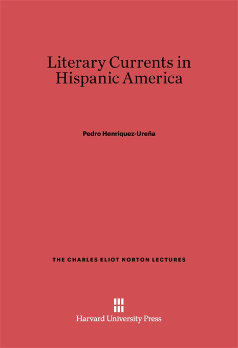 Cover: Literary Currents in Hispanic America, from Harvard University Press