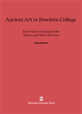 Cover: Ancient Art in Bowdoin College: A Descriptive Catalogue of the Warren and Other Collections