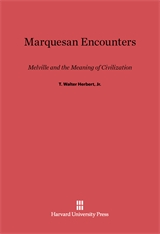 Cover: Marquesan Encounters: Melville and the Meaning of Civilization
