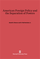 Cover: American Foreign Policy and the Separation of Powers