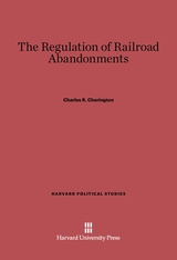 Cover: The Regulation of Railroad Abandonments