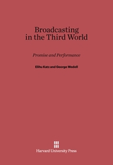 Cover: Broadcasting in the Third World: Promise and Performance