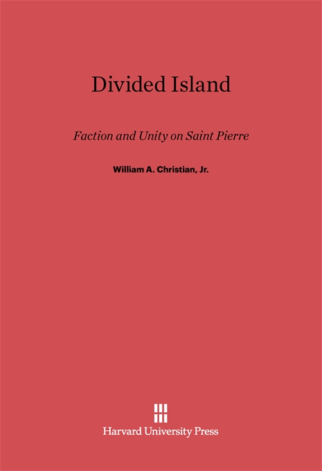 Cover: Divided Island: Faction and Unity on Saint Pierre, from Harvard University Press