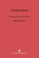 Cover: Divided Island: Faction and Unity on Saint Pierre