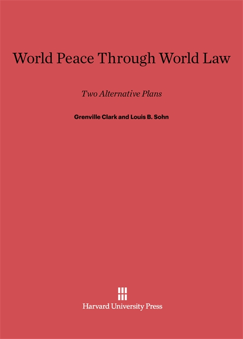 Cover: World Peace through World Law: Two Alternative Plans, Third edition enlarged, from Harvard University Press