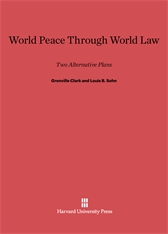 Cover: World Peace through World Law: Two Alternative Plans, Third edition enlarged