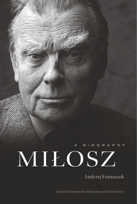 Cover: Milosz: A Biography, from Harvard University Press
