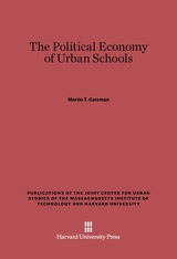 Cover: The Political Economy of Urban Schools