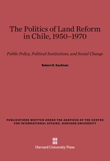 Cover: The Politics of Land Reform in Chile, 1950–1970 in E-DITION