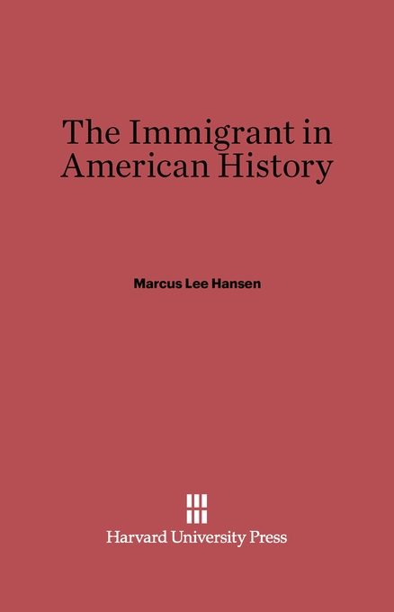 Cover: The Immigrant in American History, from Harvard University Press
