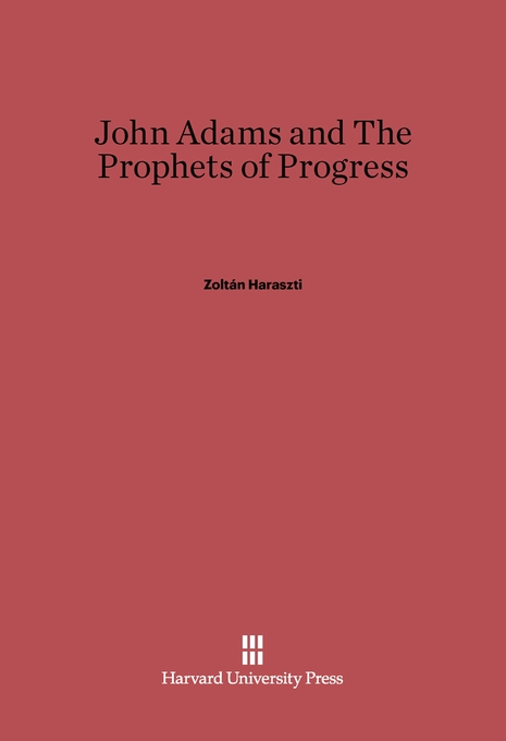 Cover: John Adams and the Prophets of Progress, from Harvard University Press
