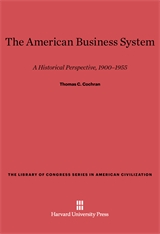 Cover: The American Business System: A Historical Perspective, 1900–1955