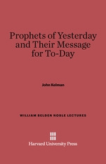 Cover: Prophets of Yesterday and Their Message for Today