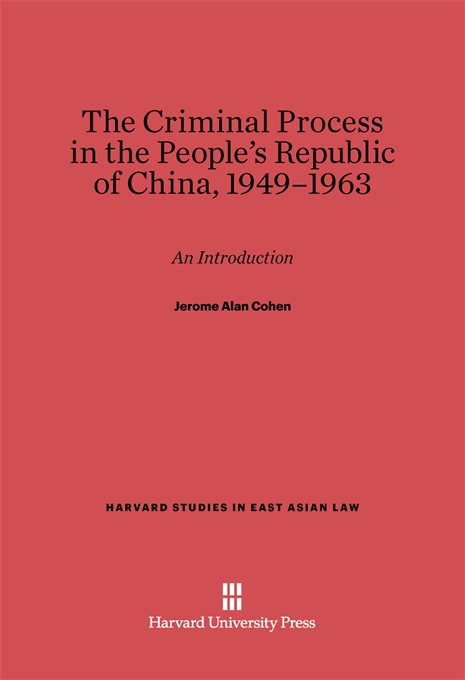 Cover: The Criminal Process in the People's Republic of China, 1949-1963: An Introduction, from Harvard University Press