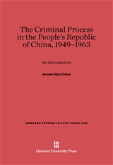 Cover: The Criminal Process in the People's Republic of China, 1949-1963: An Introduction