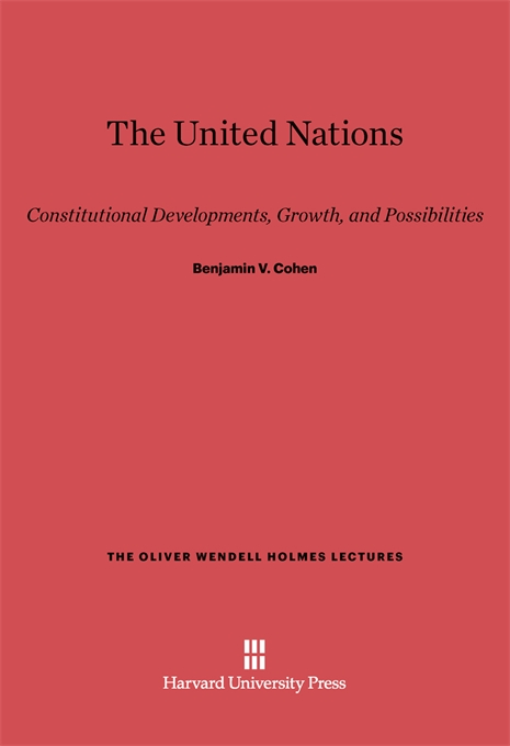 Cover: The United Nations: Constitutional Developments, Growth, and Possibilities, from Harvard University Press