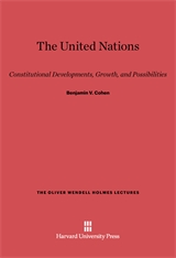 Cover: The United Nations: Constitutional Developments, Growth, and Possibilities