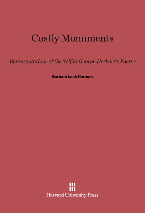 Cover: Costly Monuments: Representations of the Self in George Herbert's Poetry, from Harvard University Press