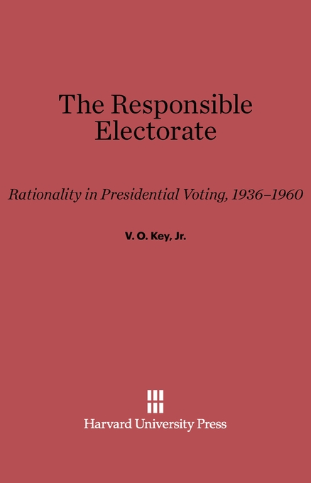 Cover: The Responsible Electorate: Rationality in Presidential Voting, 1936–1960, from Harvard University Press