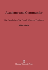 Cover: Academy and Community: The Foundation of the French Historical Profession