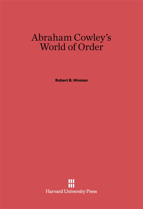 Cover: Abraham Cowley's World of Order, from Harvard University Press