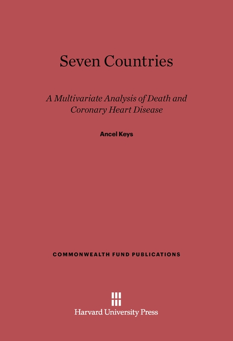 Cover: Seven Countries: A Multivariate Analysis of Death and Coronary Heart Disease, from Harvard University Press