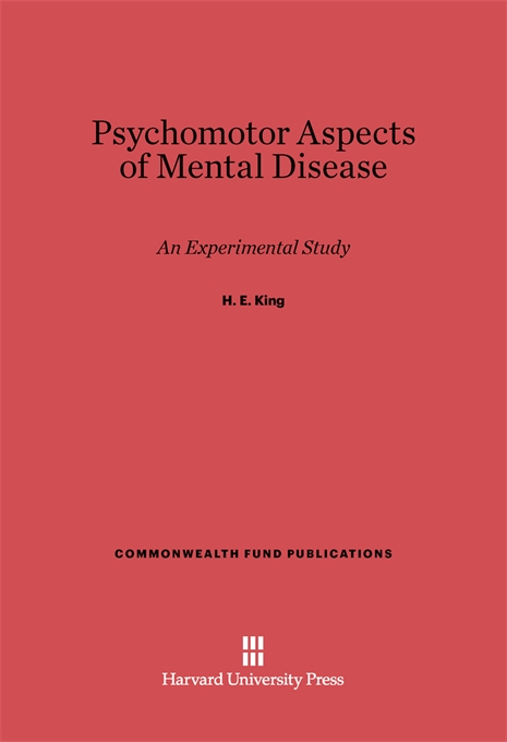 Cover: Psychomotor Aspects of Mental Disease: An Experimental Study, from Harvard University Press