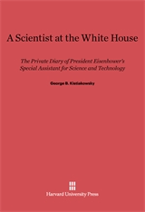 Cover: A Scientist at the White House: The Private Diary of President Eisenhower's Special Assistant for Science and Technology