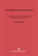 Cover: Our More Perfect Union: From Eighteenth-Century Principles to Twentieth-Century Practice