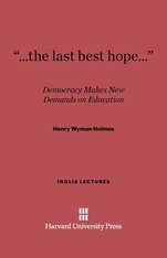 "Cover: ""…the last best hope…"": Democracy Makes New Demands on Education"
