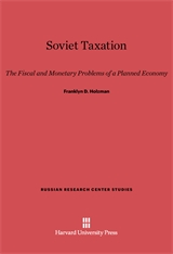 Cover: Soviet Taxation: The Fiscal and Monetary Problems of a Planned Economy